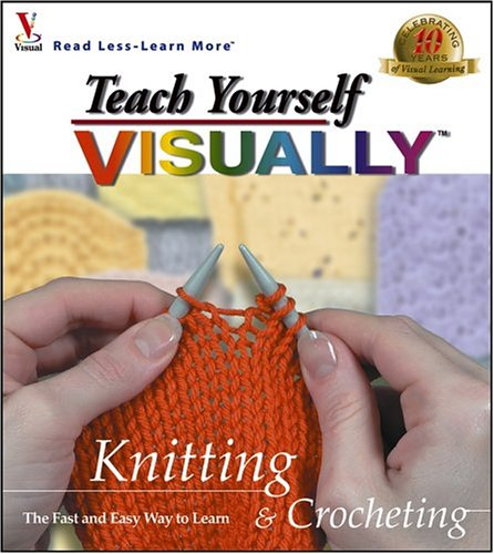 Teach Yourself Visually Knitting Crocheting By Ruth Maran