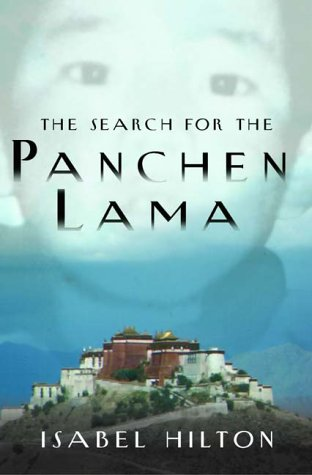 The Search for the Panchen Lama by Isabel Hilton