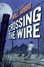 Crossing The Wire [Audiobook] [Cd]