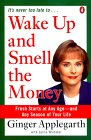 Wake Up and Smell the Money: Fresh Starts at Any Age--and Any Season of Your Life