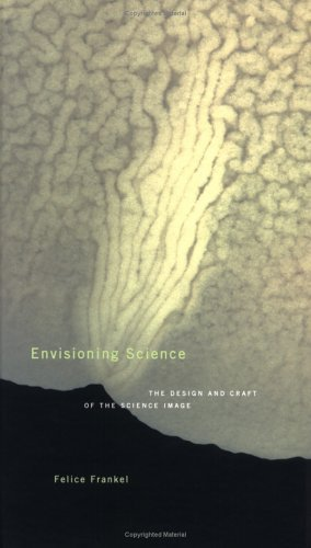 Envisioning Science: The Design and Craft of the Science Image