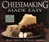 Cheesemaking Made Easy: 60 Delicious Varieties