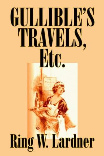 gullible-s-travels-etc-by-ring-w-lardner-fiction