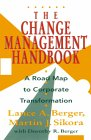 The Change Management Handbook: A Road Map To Corporate Transformation