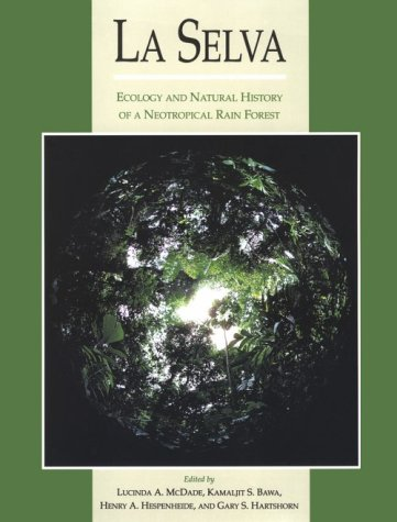 La Selva: Ecology and Natural History of a Neotropical Rain Forest