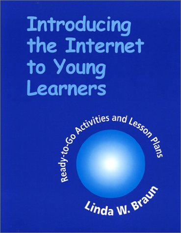 Introducing Internet to Young Lrnr by Linda W. Braun