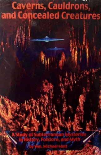 Caverns, Cauldrons, and Concealed Creatures by Wm. Michael Mott