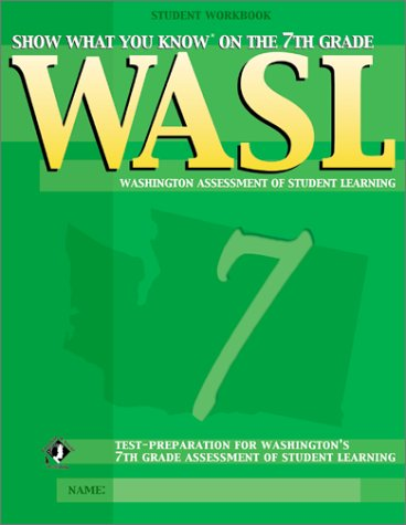 Show What You Know on the 7th Grade WASL: Student Edition