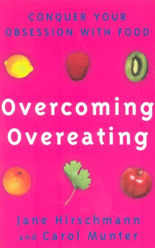 Overcoming Overeating: Conquer Your Obsession With Food