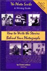 The Photo Scribe: A Writing Guide:  How To Write The Stories Behind Your Photographs