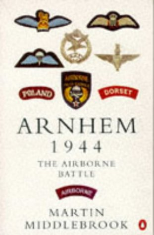 Arnhem 1944: The Airborne Battle, 17-26 September