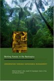 Working Forests in the Neotropics: Conservation Through Sustainable Management?