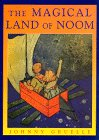The Magical Land of Noom by Johnny Gruelle