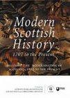 Modern Scottish History: 1707 to the Present, Volume 2: The Modernisation of Scotland, 1850 to the Present