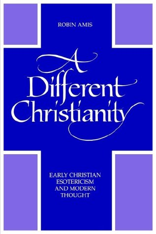 A Different Christianity by Robin Amis