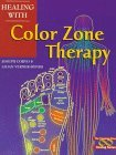 Healing With Color Zone Therapy (Healing Series)