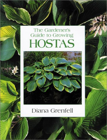The Gardener's Guide to Growing Hostas by Diana Grenfell