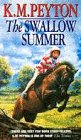 The Swallow Summer by K.M. Peyton