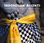 Indonesian Accents: Architecture, Interior Design, Art