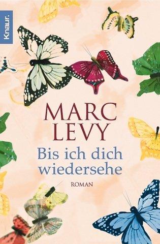 Bis ich dich wiedersehe by Marc Levy