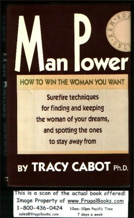Man Power: How To Win The Woman You Want