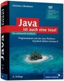 Java ist auch eine Insel: Programmieren mit der Java Standard Edition Version 6