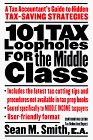 101 Tax Loopholes for the Middle Class: A Tax Accountant's Guide to Hidden Tax-Saving Strategies