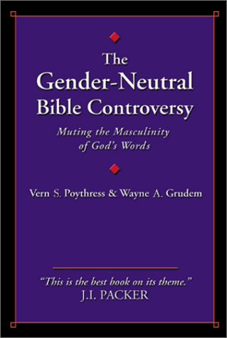 The Gender Neutral Bible Controversy: Muting The Masculinity Of God's Words