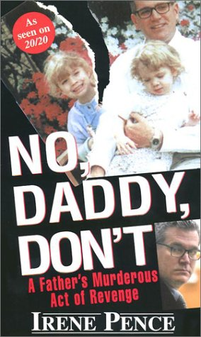 No, Daddy, Dont!: A Fathers Murderous Act of Revenge EPUB
