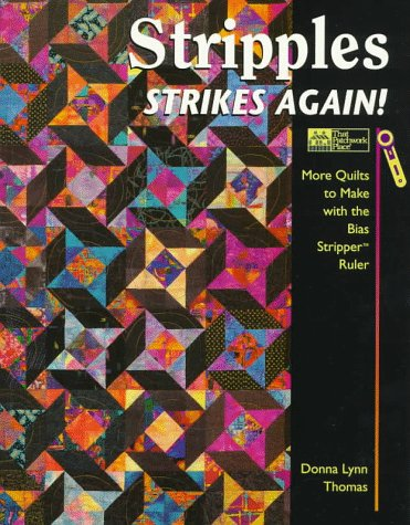 Stripples Strikes Again!: More Quilts To Make With The Bias Stripper Ruler