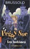 Le château noir (Peggy Sue et les fantômes, #5)