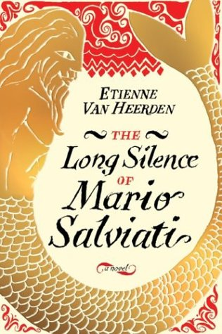 Ebook The Long Silence of Mario Salviati : A Novel by Etienne van Heerden DOC!