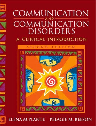 Communication And Communication Disorders: A Clinical Introduction