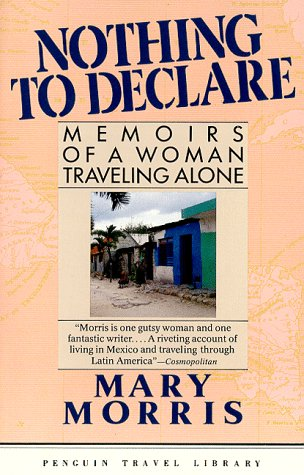 Nothing to Declare: Memories of a Woman Traveling Alone