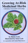 Growing At Risk Medicinal Herbs, Cultivation, Conservation And Ecology