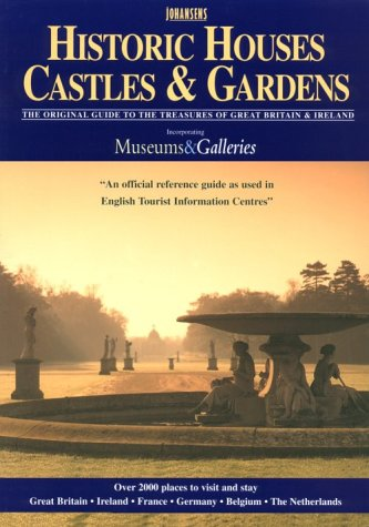 Historic Houses, Castles And Gardens: The Original Guide To The Treasures Of Great Britain & Ireland (Historic Houses, Castles And Gardens. Great Britain And Ireland, 2001)