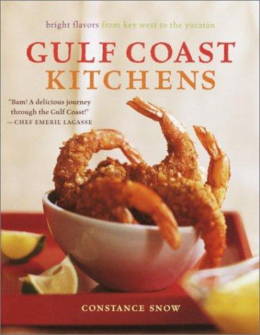Gulf Coast Kitchens: Bright Flavors from Key West to the Yucatán 978-0609610114 por Constance Snow EPUB DJVU