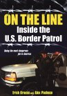 On The Line: Inside the U.S. Border Patrol: Inside the U.S. Border Patrol