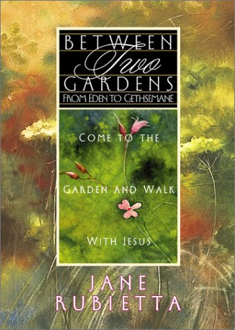 Between Two Gardens: From Eden to Gethsemane Descargador de libros en línea de Google