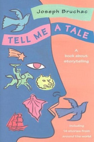 Tell Me a Tale: A Book about Storytelling