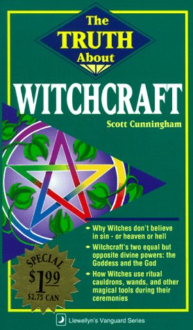 The Truth About Witchcraft by Scott Cunningham