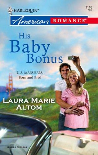 His Baby Bonus (Harlequin American Romance #1110)