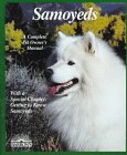 Samoyeds: Everything about Purchase, Care, Nutrition, Grooming, Behavior, and Training