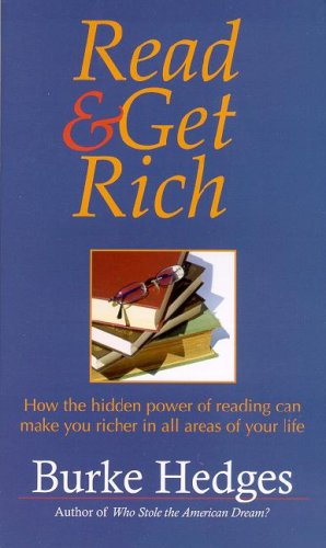 Read and Get Rich: How the Hidden Power of Reading Can Make You Richer in All Areas of Your Life