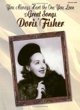 You Always Hurt the One You Love and the Great Songs of Doris Fisher: Piano/Vocal/Chords