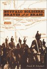 Buffalo Soldiers, Braves, and the Brass: The Story of Fort Robinson, Nebraska
