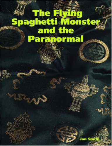 The Flying Spaghetti Monster and the Paranormal