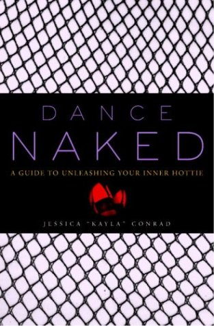 Ebook for Dummies descarga gratuita Dance Naked: A Guide to Unleashing Your Inner Hottie