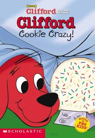 Clifford: Cookie Crazy! (Clifford Big Red Chapter Book, #2)