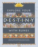 Explore Your Destiny with Runes: Reveal the Secrets of Your Future with This Ancient Divination System
